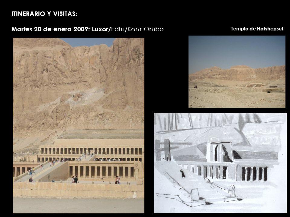 ITINERARIO Y VISITAS: Martes 20 de enero 2009: Luxor/ Edfu/Kom Ombo Templo de Hatshepsut