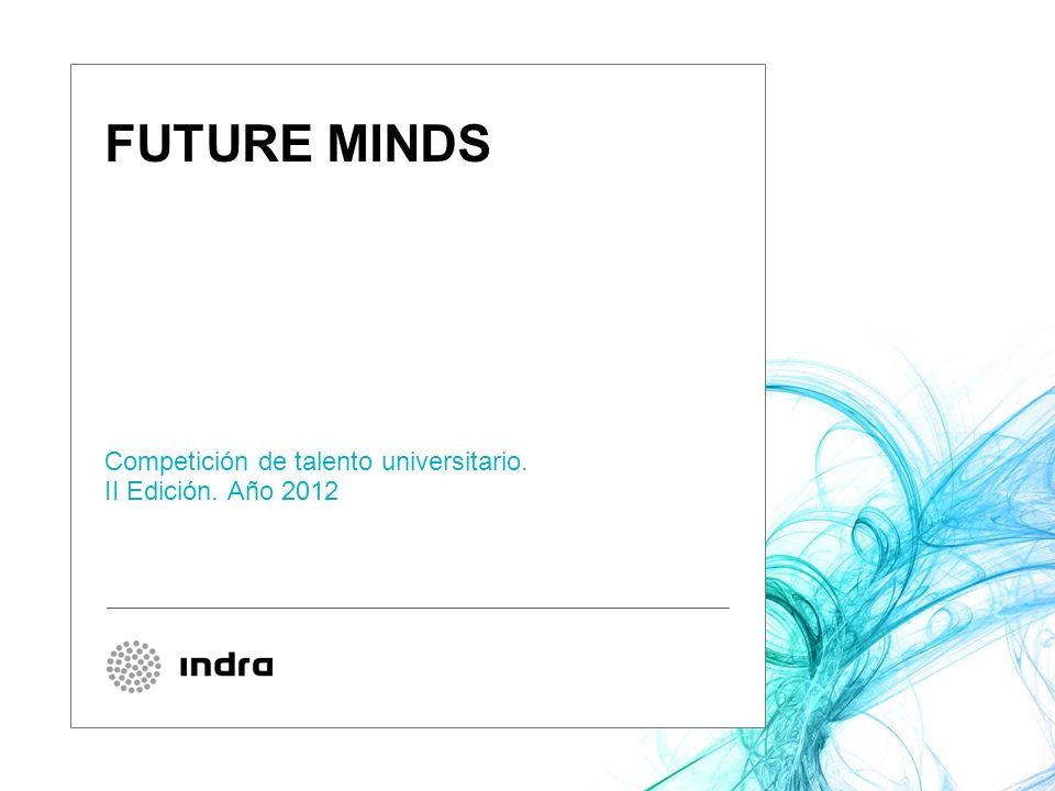 FUTURE MINDS Competición de talento universitario. II Edición. Año 2012