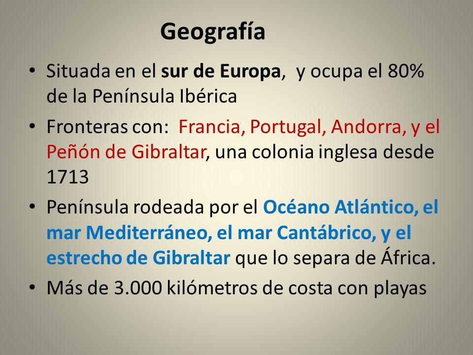 Geografía Situada en el sur de Europa, y ocupa el 80% de la Península Ibérica Fronteras con: Francia, Portugal, Andorra, y el Peñón de Gibraltar, una