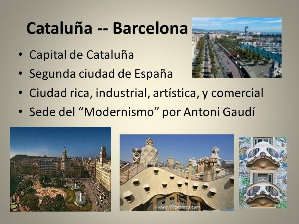 Cataluña -- Barcelona Capital de Cataluña Segunda ciudad de España Ciudad rica, industrial, artística, y comercial Sede del Modernismo por Antoni Gaud