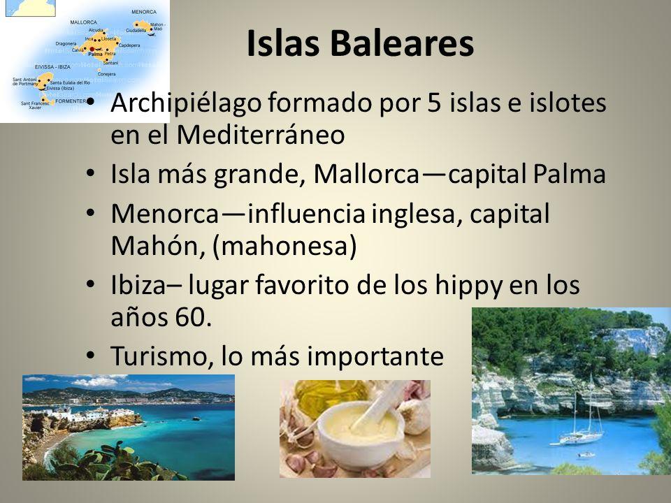 Islas Baleares Archipiélago formado por 5 islas e islotes en el Mediterráneo Isla más grande, Mallorcacapital Palma Menorcainfluencia inglesa, capital