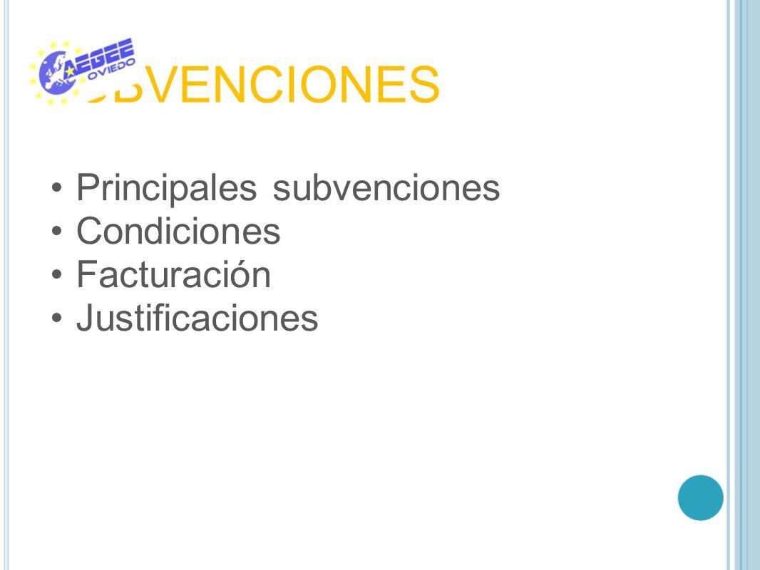 SUBVENCIONES Principales subvenciones Condiciones Facturación Justificaciones