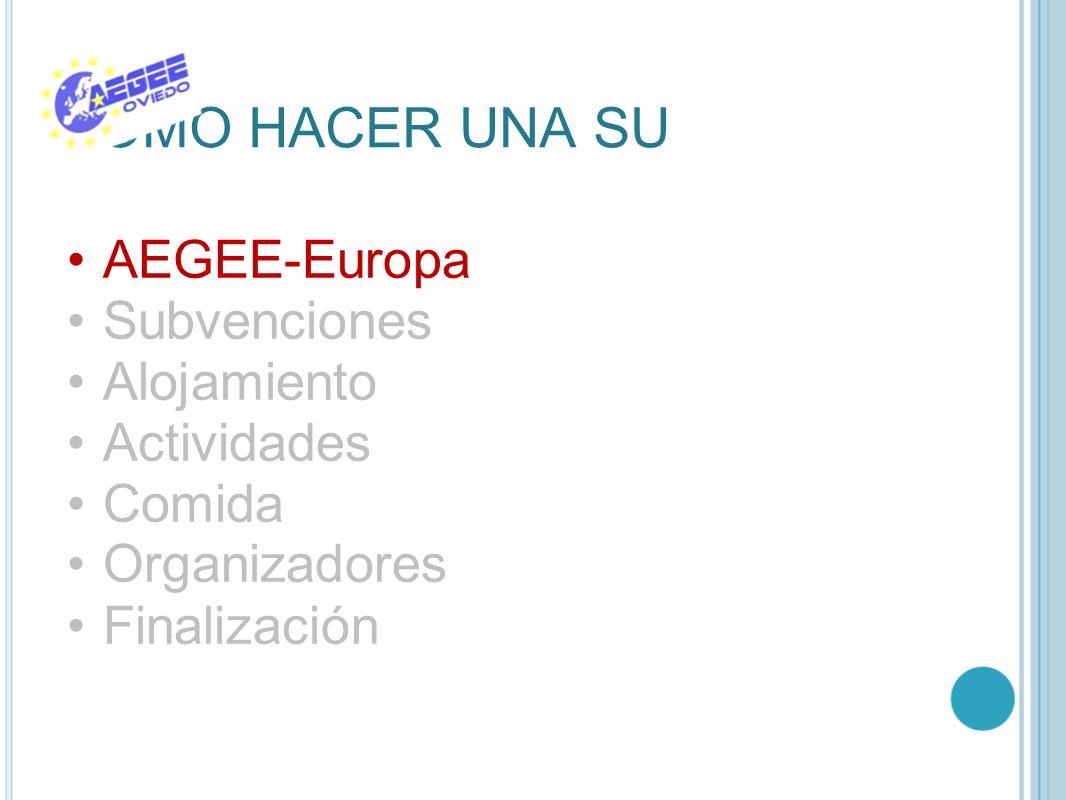 COMO HACER UNA SU AEGEE-Europa Subvenciones Alojamiento Actividades Comida Organizadores Finalización