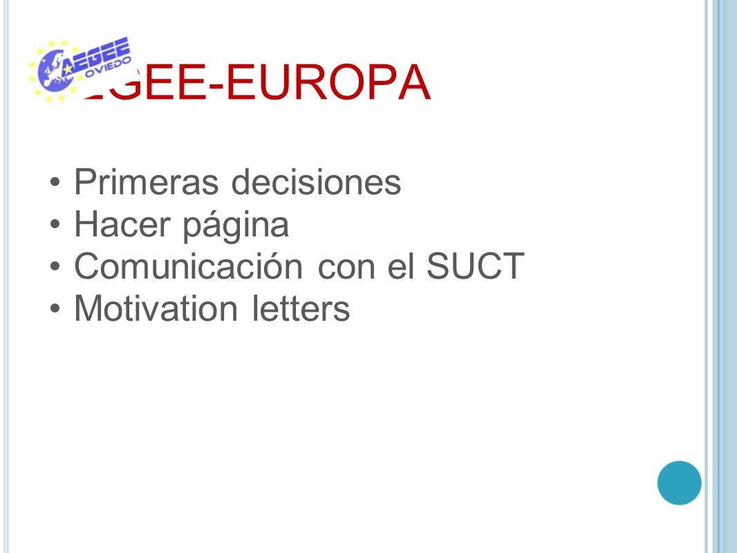 AEGEE-EUROPA Primeras decisiones Hacer página Comunicación con el SUCT Motivation letters