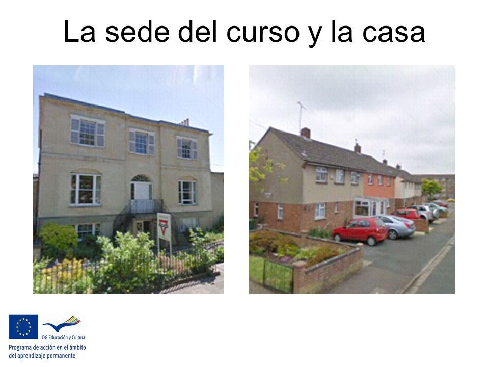 La sede del curso y la casa