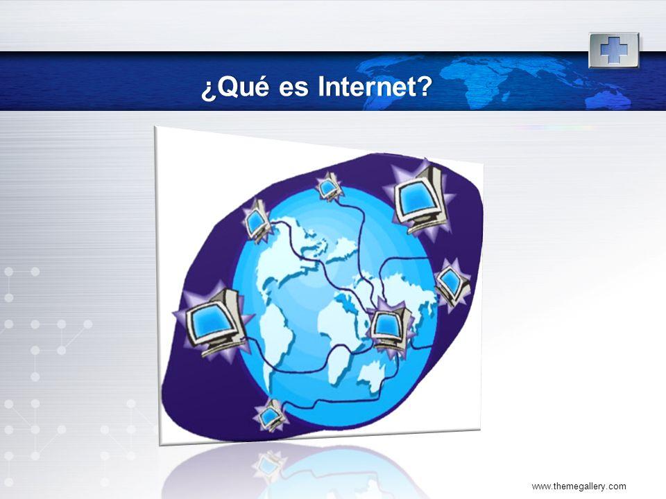 www.themegallery.com ¿Qué es Internet?¿Qué es Internet?