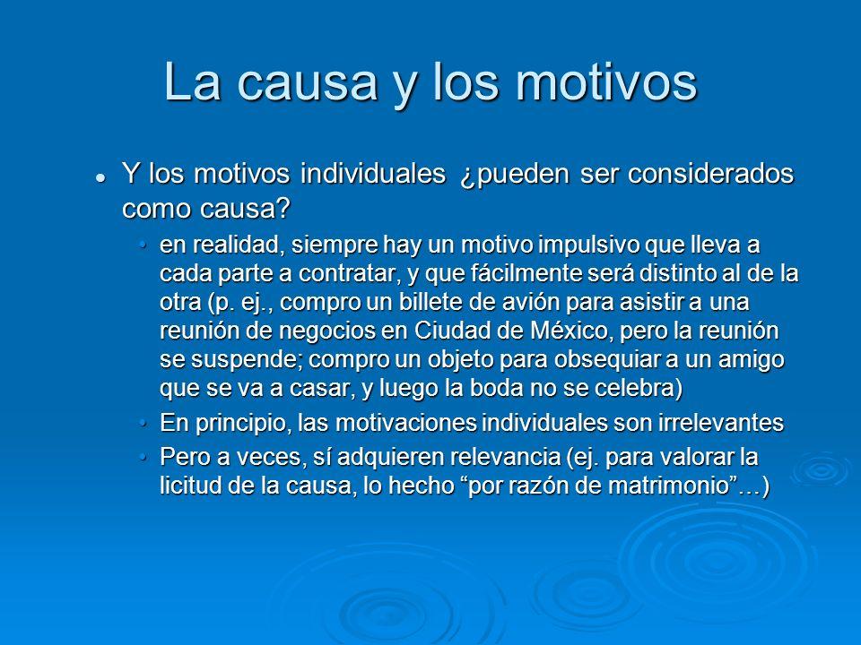 La causa y los motivos Y los motivos individuales ¿pueden ser considerados como causa? Y los motivos individuales ¿pueden ser considerados como causa?