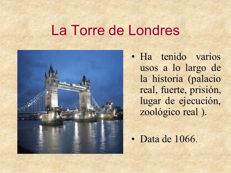 La Torre de Londres Ha tenido varios usos a lo largo de la historia (palacio real, fuerte, prisión, lugar de ejecución, zoológico real ). Data de 1066