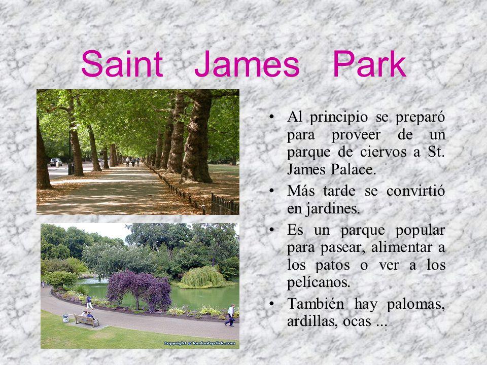 Saint James Park Al principio se preparó para proveer de un parque de ciervos a St. James Palace. Más tarde se convirtió en jardines. Es un parque pop