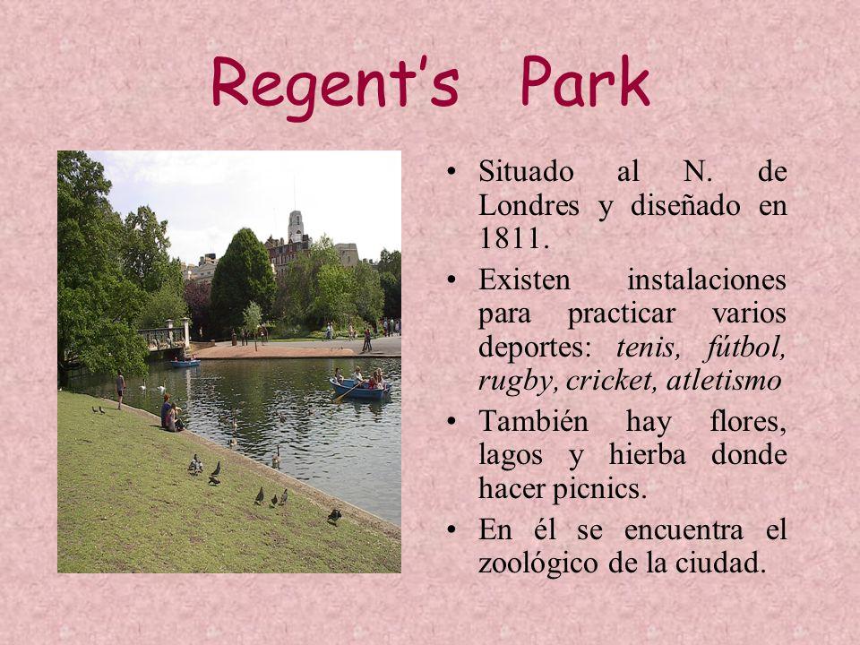 Regents Park Situado al N. de Londres y diseñado en 1811. Existen instalaciones para practicar varios deportes: tenis, fútbol, rugby, cricket, atletis