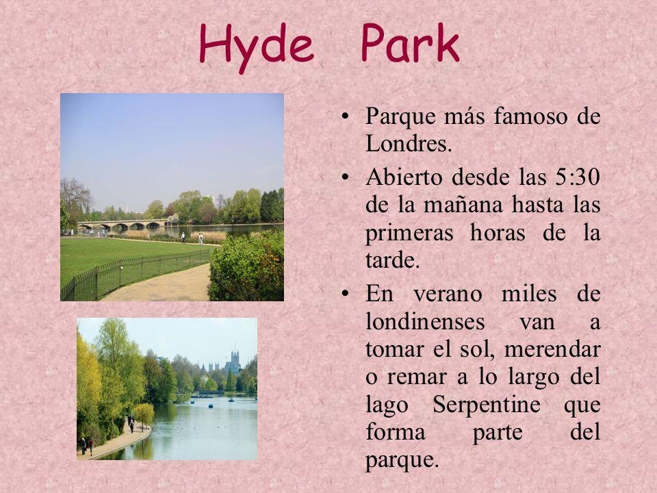 Hyde Park Parque más famoso de Londres. Abierto desde las 5:30 de la mañana hasta las primeras horas de la tarde. En verano miles de londinenses van a