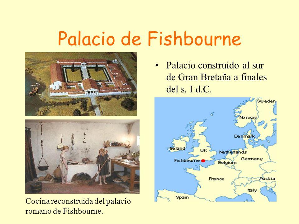 Palacio de Fishbourne Palacio construido al sur de Gran Bretaña a finales del s. I d.C. Cocina reconstruida del palacio romano de Fishbourne.