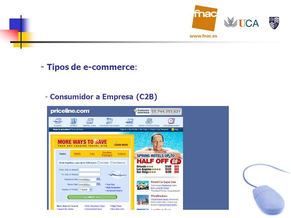- Tipos de e-commerce: - Consumidor a Empresa (C2B)