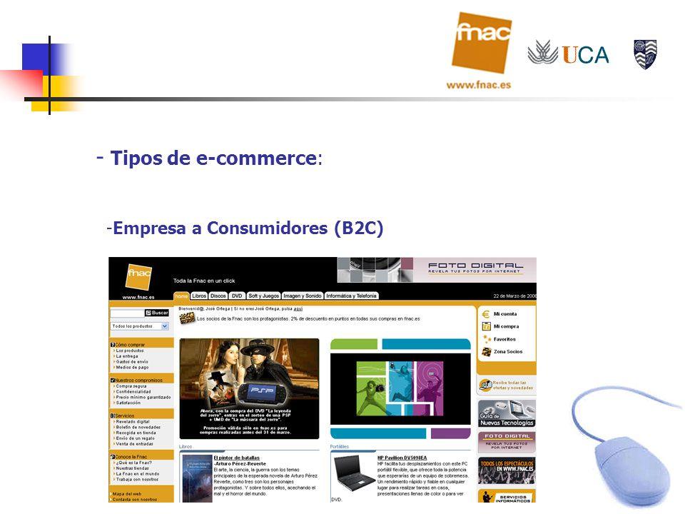 - Tipos de e-commerce: -Empresa a Consumidores (B2C)