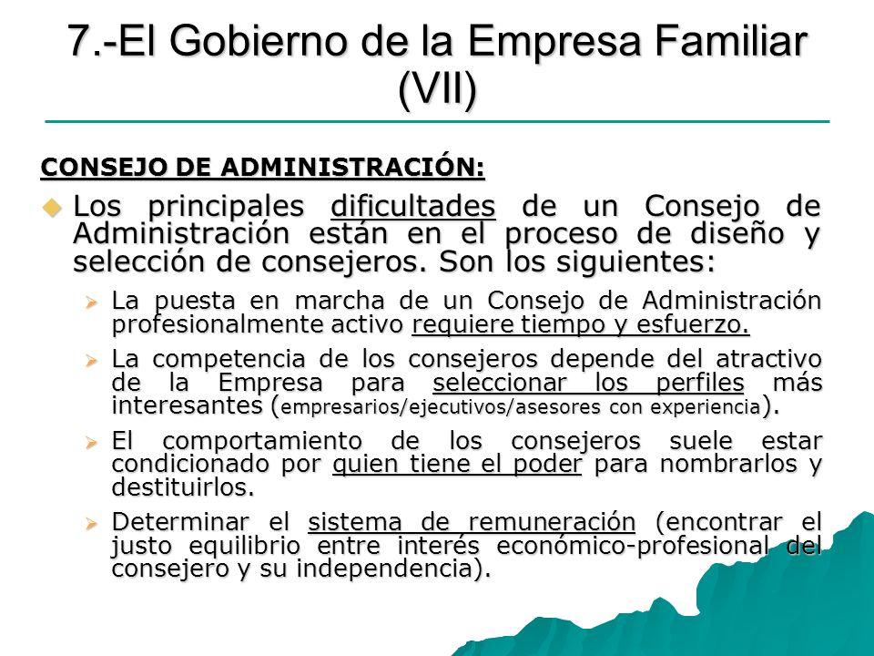 7.-El Gobierno de la Empresa Familiar (VII) CONSEJO DE ADMINISTRACIÓN: Los principales dificultades de un Consejo de Administración están en el proces