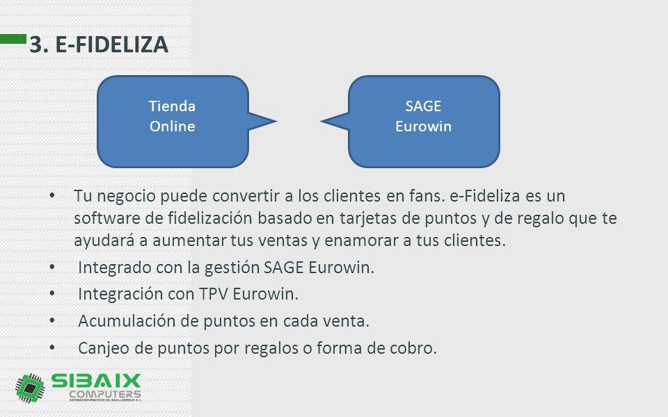 3. E-FIDELIZA Tu negocio puede convertir a los clientes en fans. e-Fideliza es un software de fidelización basado en tarjetas de puntos y de regalo qu