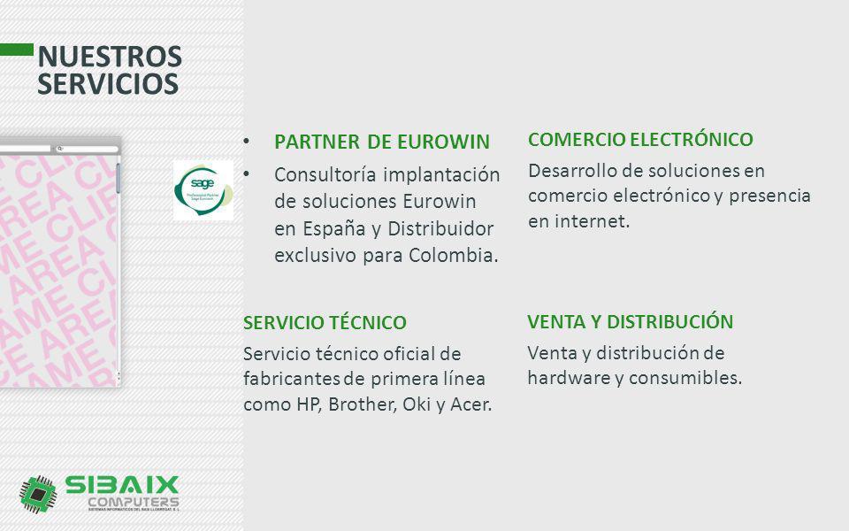 NUESTROS SERVICIOS PARTNER DE EUROWIN Consultoría implantación de soluciones Eurowin en España y Distribuidor exclusivo para Colombia. SERVICIO TÉCNIC