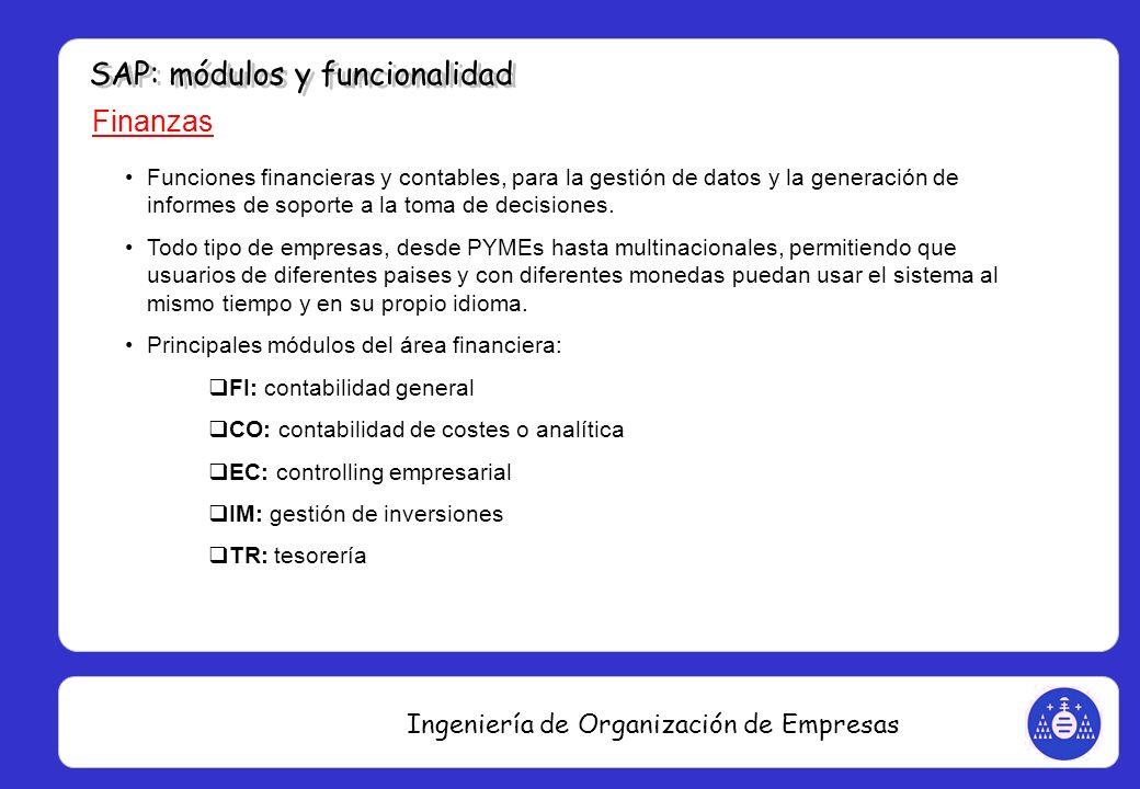 Ingeniería de Organización de Empresas Finanzas Funciones financieras y contables, para la gestión de datos y la generación de informes de soporte a l