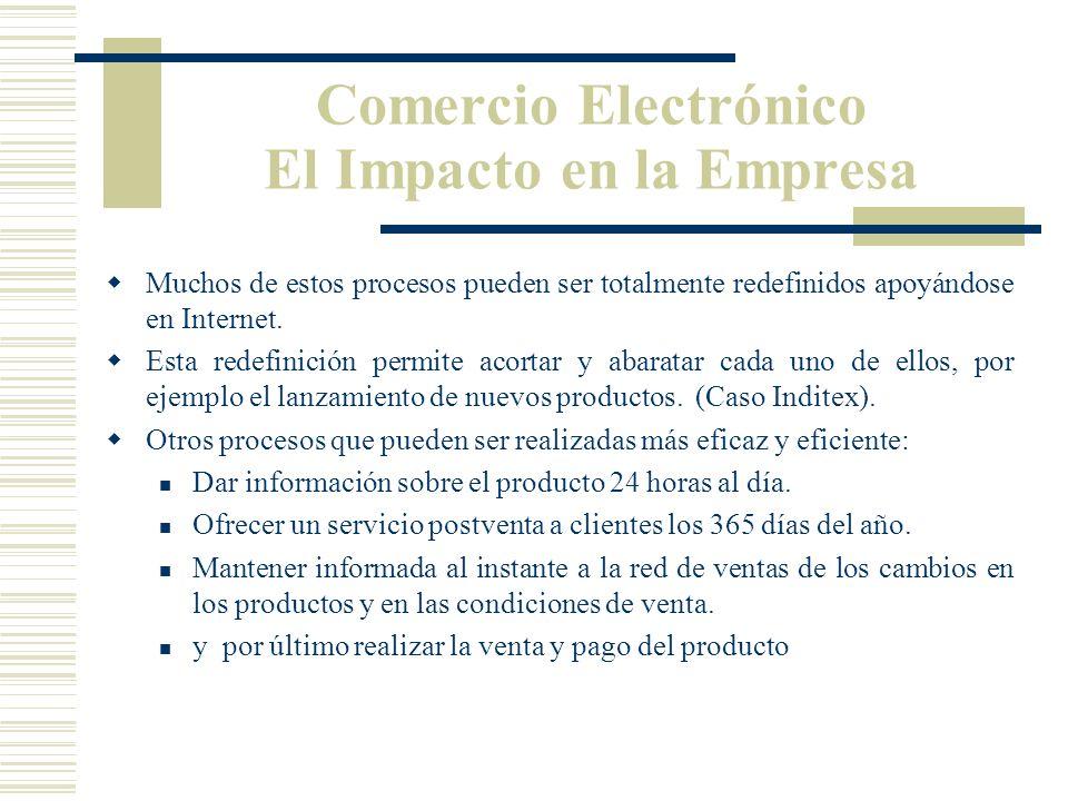 Comercio Electrónico El Impacto en la Empresa El Comercio Electrónico Empresa a Empresa es fundamentalmente una forma de concebir y gestionar un negoc