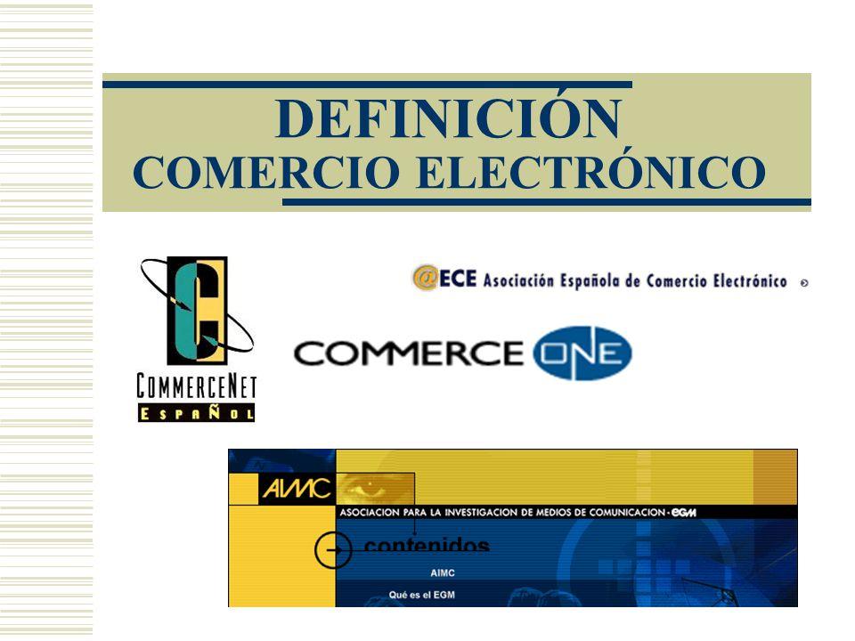 Comercio Electrónico El Impacto en la Empresa Muchos de estos procesos pueden ser totalmente redefinidos apoyándose en Internet.