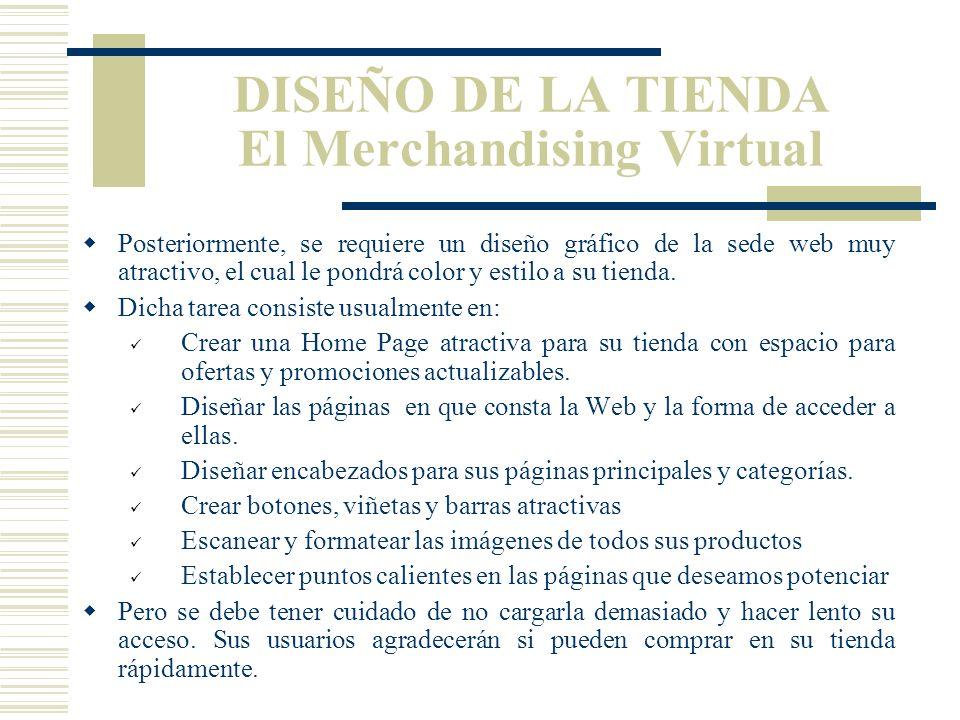 DISEÑO DE LA TIENDA Zona de Compra Esta zona de la Web tiene como objetivo formalizar la compra y efectuar el pago. Está formada por las siguientes pá