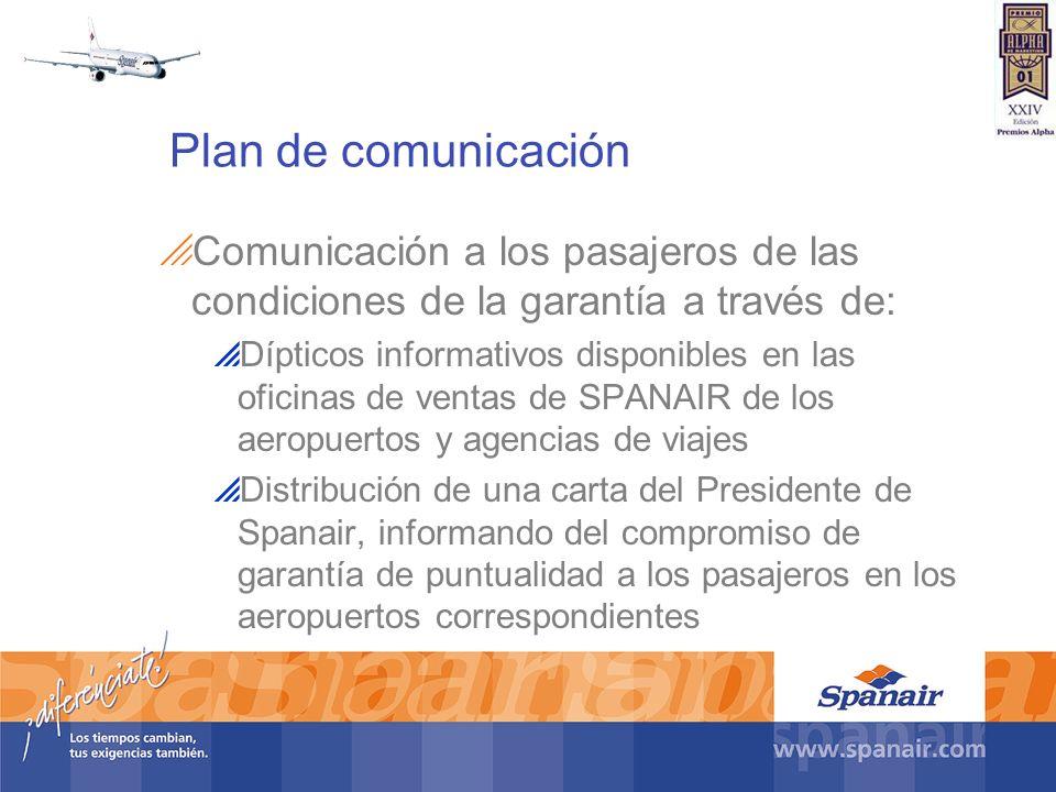Plan de comunicación Comunicación a los pasajeros de las condiciones de la garantía a través de: Dípticos informativos disponibles en las oficinas de