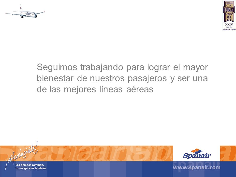 Seguimos trabajando para lograr el mayor bienestar de nuestros pasajeros y ser una de las mejores líneas aéreas