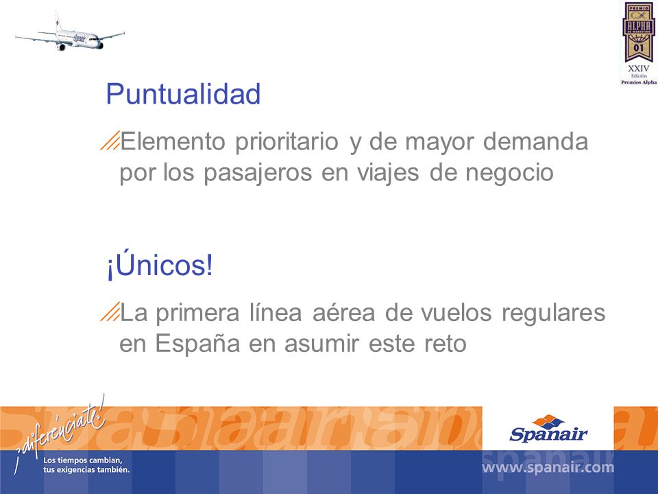 Elemento prioritario y de mayor demanda por los pasajeros en viajes de negocio ¡Únicos! La primera línea aérea de vuelos regulares en España en asumir