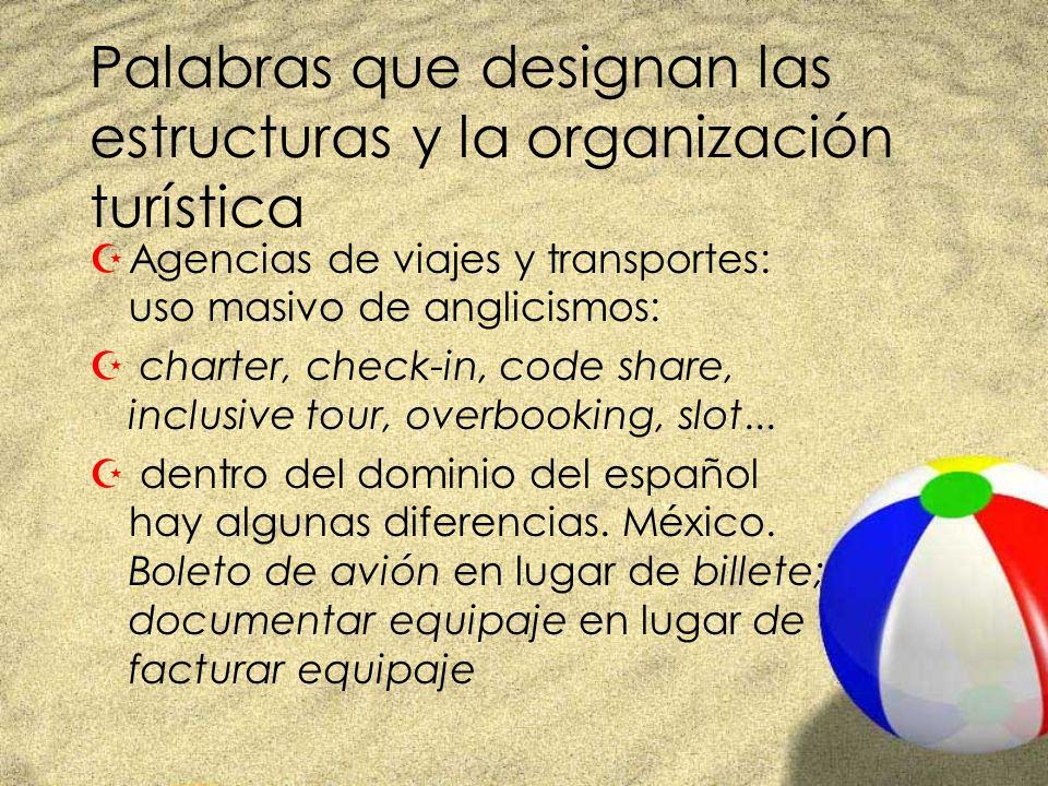 Palabras que designan las estructuras y la organización turística ZAgencias de viajes y transportes: uso masivo de anglicismos: Z charter, check-in, c
