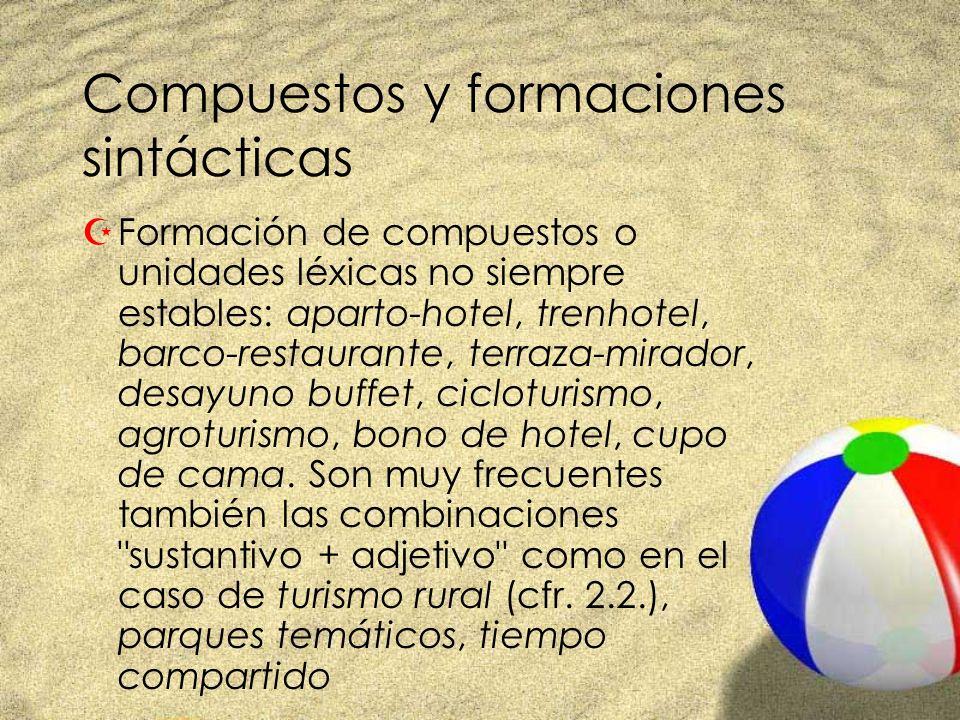 Compuestos y formaciones sintácticas ZFormación de compuestos o unidades léxicas no siempre estables: aparto-hotel, trenhotel, barco-restaurante, terr