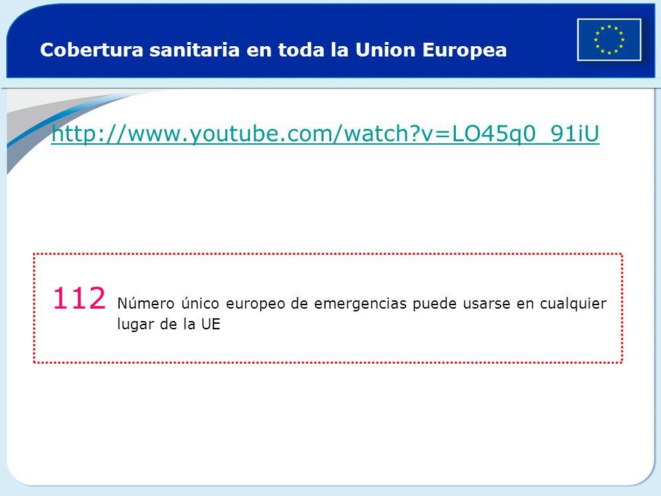 Cobertura sanitaria en toda la Union Europea http://www.youtube.com/watch?v=LO45q0_91iU 112 Número único europeo de emergencias puede usarse en cualquier lugar de la UE