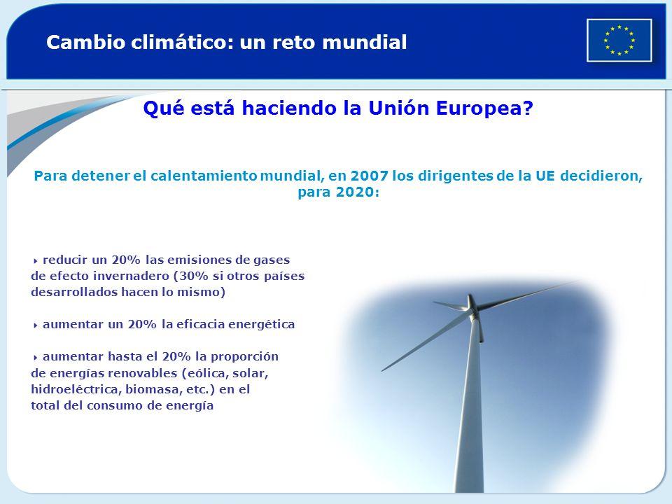 Cambio climático: un reto mundial Qué está haciendo la Unión Europea.
