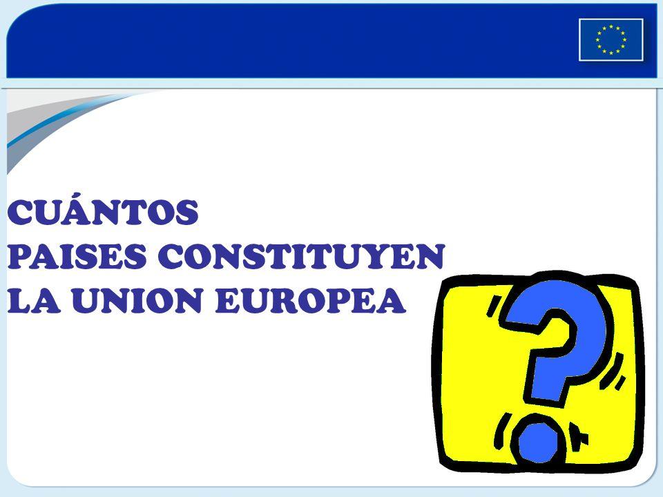 CUANTOS PAISES CONSTITUYEN LA UNION EUROPEA CUÁNTOS PAISES CONSTITUYEN LA UNION EUROPEA