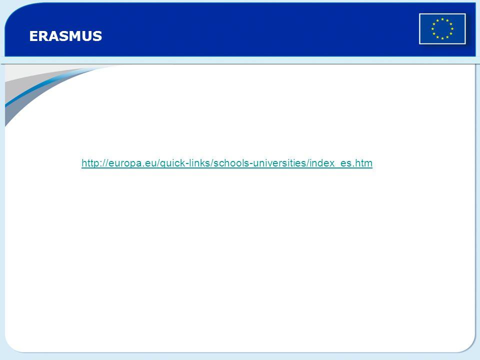 ERASMUS http://europa.eu/quick-links/schools-universities/index_es.htm
