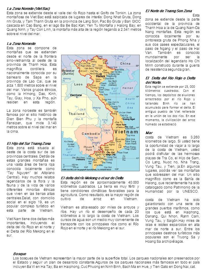 La Zona Noreste (Viet Bac) Esta zona se extiende desde el valle del río Rojo hasta el Golfo de Tonkin.