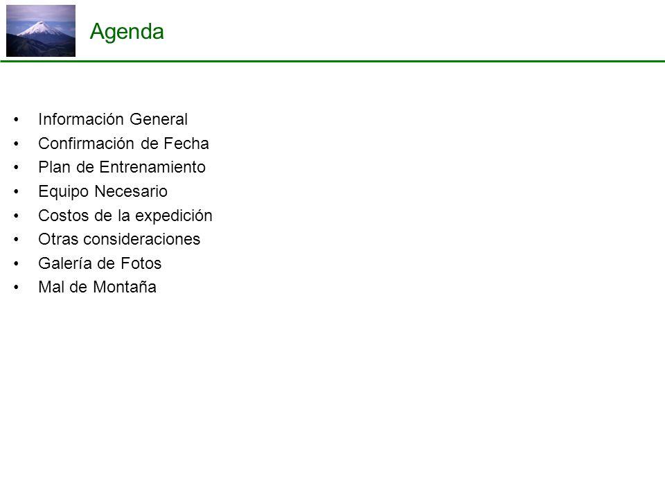 Agenda Información General Confirmación de Fecha Plan de Entrenamiento Equipo Necesario Costos de la expedición Otras consideraciones Galería de Fotos