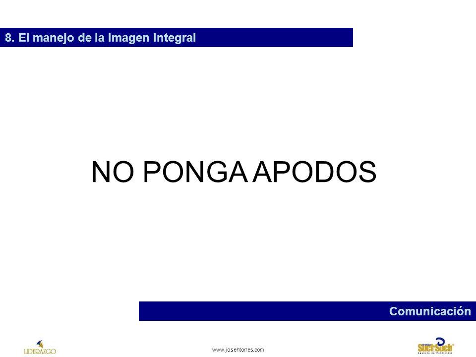 www.josehtorres.com 8.El manejo de la Imagen Integral Reglas de relaciones humanas 1.
