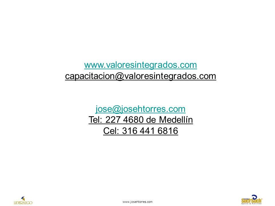 www.josehtorres.com www.valoresintegrados.com capacitacion@valoresintegrados.com jose@josehtorres.com Tel: 227 4680 de Medellín Cel: 316 441 6816