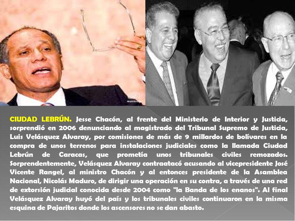 CIUDAD LEBRÚN. Jesse Chacón, al frente del Ministerio de Interior y Justicia, sorprendió en 2006 denunciando al magistrado del Tribunal Supremo de Jus