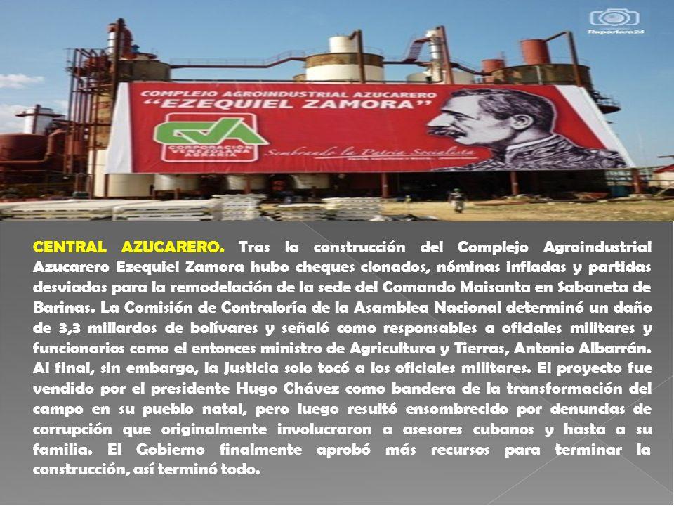 CENTRAL AZUCARERO. Tras la construcción del Complejo Agroindustrial Azucarero Ezequiel Zamora hubo cheques clonados, nóminas infladas y partidas desvi