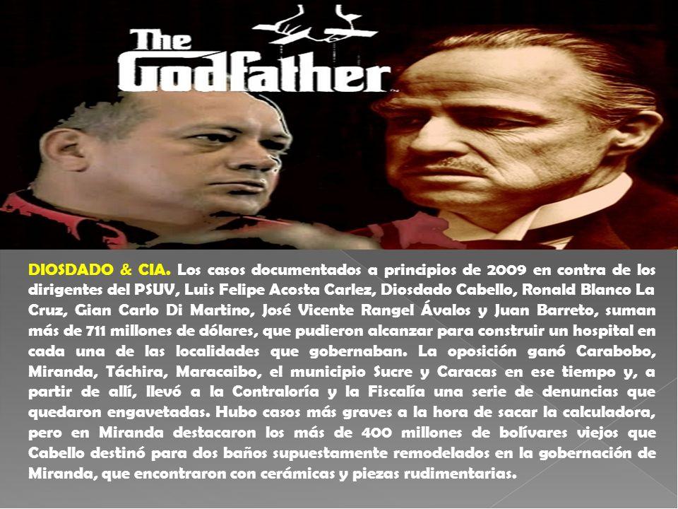 DIOSDADO & CIA. Los casos documentados a principios de 2009 en contra de los dirigentes del PSUV, Luis Felipe Acosta Carlez, Diosdado Cabello, Ronald