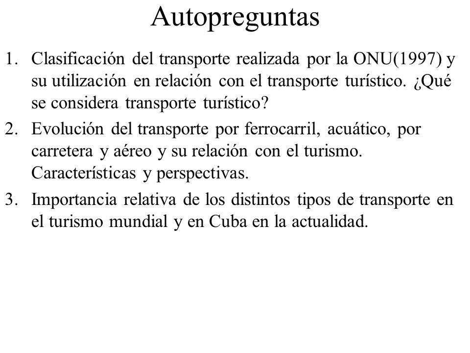 Autopreguntas 1.Clasificación del transporte realizada por la ONU(1997) y su utilización en relación con el transporte turístico. ¿Qué se considera tr