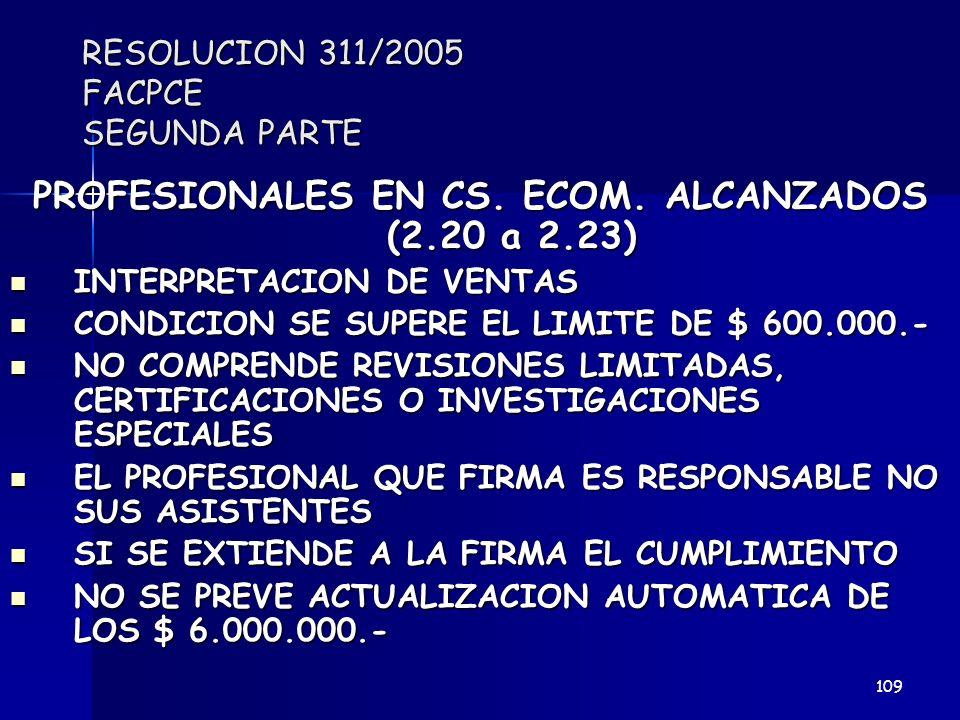 RESOLUCION 311/2005 FACPCE SEGUNDA PARTE PROFESIONALES EN CS. ECOM. ALCANZADOS (2.20 a 2.23) INTERPRETACION DE VENTAS INTERPRETACION DE VENTAS CONDICI