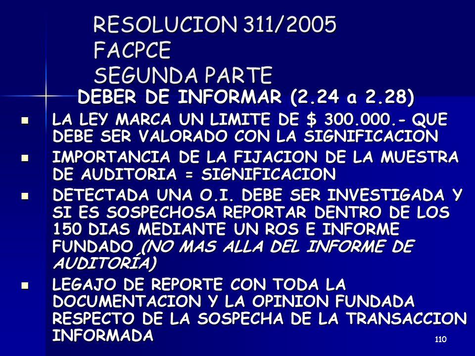 RESOLUCION 311/2005 FACPCE SEGUNDA PARTE DEBER DE INFORMAR (2.24 a 2.28) LA LEY MARCA UN LIMITE DE $ 300.000.- QUE DEBE SER VALORADO CON LA SIGNIFICAC