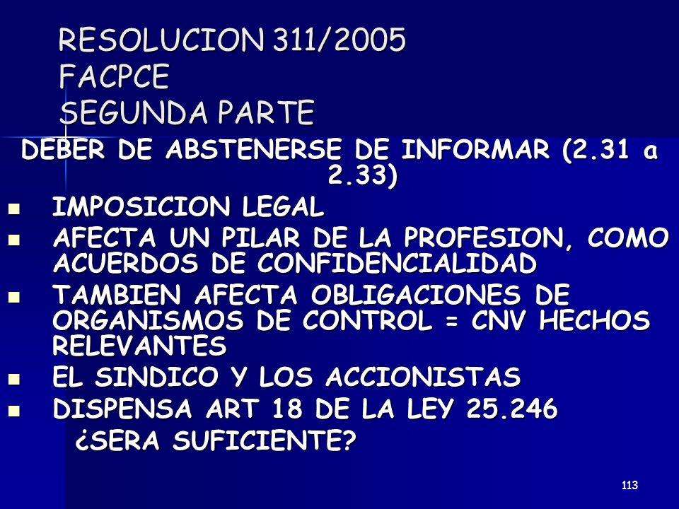 RESOLUCION 311/2005 FACPCE SEGUNDA PARTE DEBER DE ABSTENERSE DE INFORMAR (2.31 a 2.33) IMPOSICION LEGAL IMPOSICION LEGAL AFECTA UN PILAR DE LA PROFESI