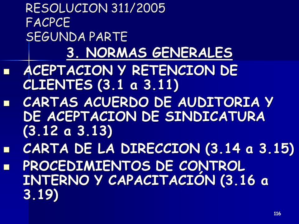 RESOLUCION 311/2005 FACPCE SEGUNDA PARTE 3. NORMAS GENERALES ACEPTACION Y RETENCION DE CLIENTES (3.1 a 3.11) ACEPTACION Y RETENCION DE CLIENTES (3.1 a