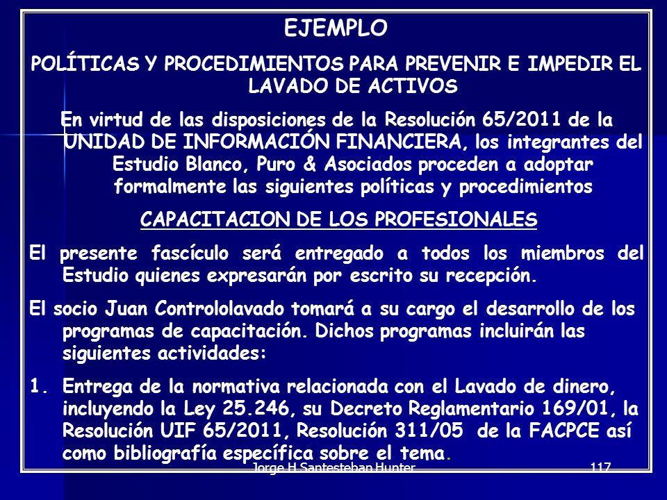 117 EJEMPLO POLÍTICAS Y PROCEDIMIENTOS PARA PREVENIR E IMPEDIR EL LAVADO DE ACTIVOS En virtud de las disposiciones de la Resolución 65/2011 de la UNID
