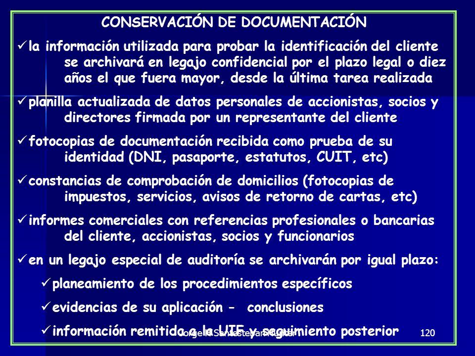 120 CONSERVACIÓN DE DOCUMENTACIÓN la información utilizada para probar la identificación del cliente se archivará en legajo confidencial por el plazo