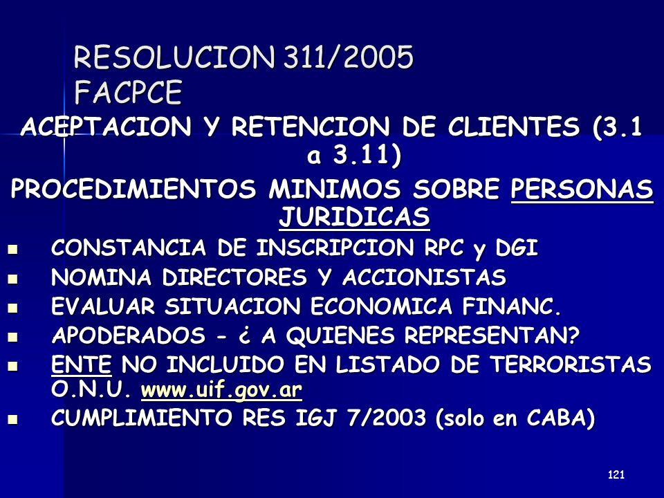 RESOLUCION 311/2005 FACPCE ACEPTACION Y RETENCION DE CLIENTES (3.1 a 3.11) PROCEDIMIENTOS MINIMOS SOBRE PERSONAS JURIDICAS CONSTANCIA DE INSCRIPCION R