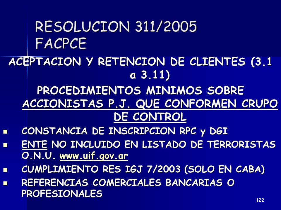 RESOLUCION 311/2005 FACPCE ACEPTACION Y RETENCION DE CLIENTES (3.1 a 3.11) PROCEDIMIENTOS MINIMOS SOBRE ACCIONISTAS P.J. QUE CONFORMEN CRUPO DE CONTRO